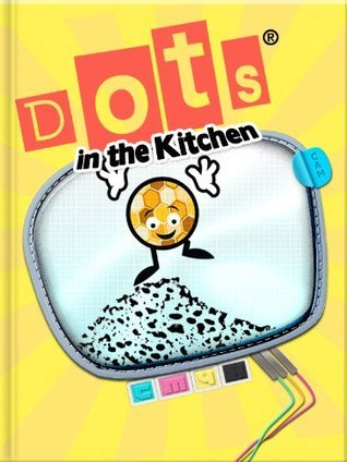 Dots in the Kitchen - An Early Reader Book  by  CMYK
