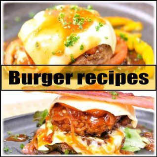 Burger recipes : Hamburger recipes cookbooks Various