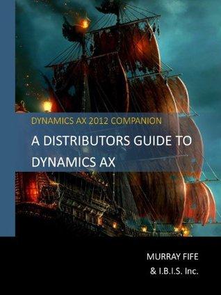 A Distributors Guide To Dynamics AX Murray Fife