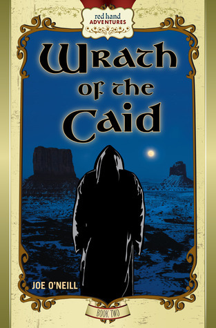 Wrath of the Caid-xled: The Red Hand Adventures Book II Joe ONeill