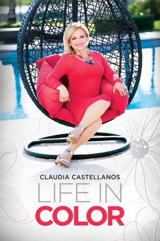 Life in Color  by  Claudia Castellanos