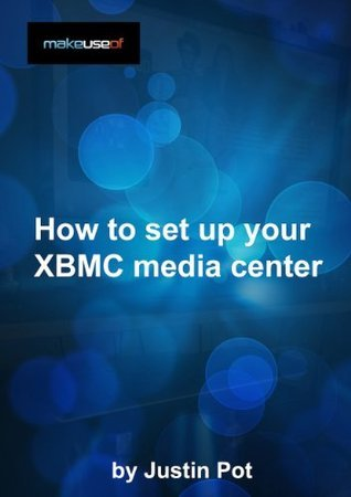 How To Set Up Your XBMC Media Center  by  Justin Pot