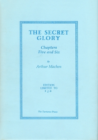 Chapters Five and Six of The Secret Glory  by  Arthur Machen