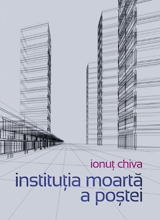 institutia moarta a postei  by  Ionuţ Chiva