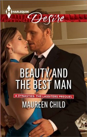 Beauty And The Best Man (Dynasties: The Lassiters, #0.5)  by  Maureen Child