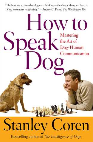 How Dogs Think: Understanding the Canine Mind  by  Stanley Coren