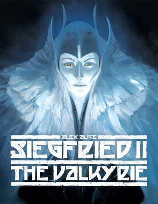 Siegfried Volume 2 : The Valkyrie Alex Alice