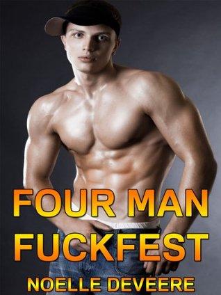 Four Man Fuckfest  by  Noelle DeVeere