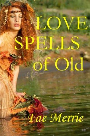 Love Spells of Old Fae Merrie