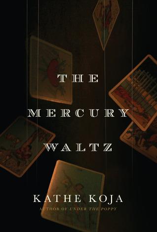 The Mercury Waltz Kathe Koja