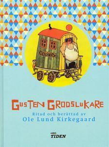 Gusten Grodslukare Ole Lund Kirkegaard