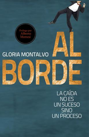Al Borde / On the Edge Gloria Montalvo