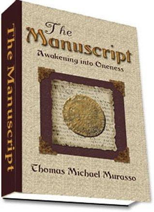 The Manuscript - Awakening Into Oneness Thomas Murasso