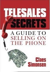 Telesales Secrets: A Guide to Selling on the Phone Claes Simonsen