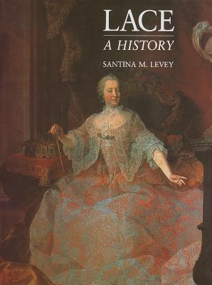 Lace: A History Santina Levey