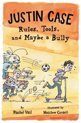 Justin Case: Rules, Tools, and Maybe a Bully Rachel Vail