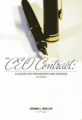 The CEO Contract: A Guide for Presidents and Boards Desna L. Wallin