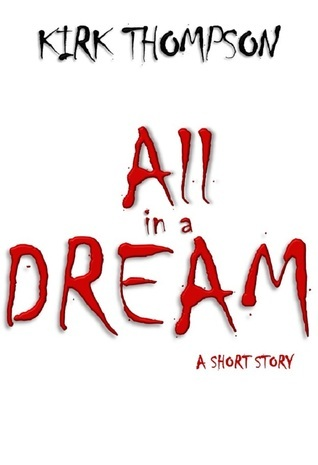 All in a Dream  by  Kirk Thompson