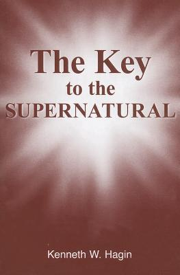 The Key To The Supernatural Kenneth Hagin Jr.