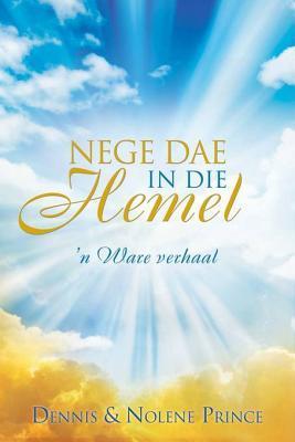 Nege Dae in Die Hemel: N Ware Verhaal  by  Dennis Prince