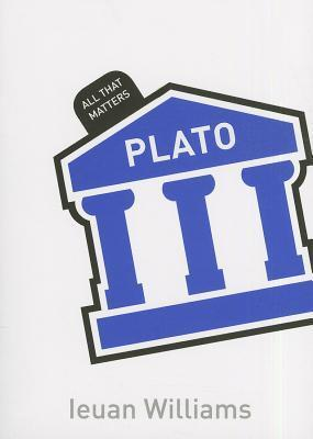 Plato: All That Matters  by  Ieuan Williams