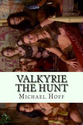 Valkyrie the Hunt: The Hunt for Maribetha MR Michael L Hoff