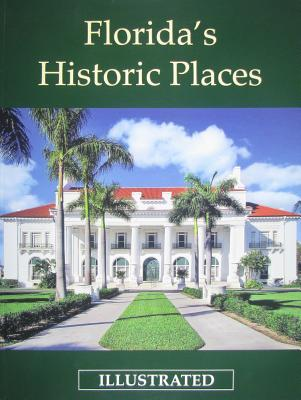 Floridas Historic Places Illustrated Tim Ohr