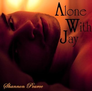 Alone With Jay  by  Shannon Pearce