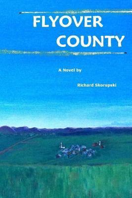 Flyover County  by  MR Richard Skorupski