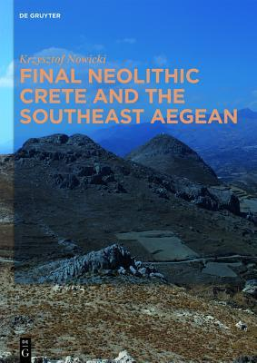 Final Neolithic Crete and the Southeast Aegean Krzysztof Nowicki