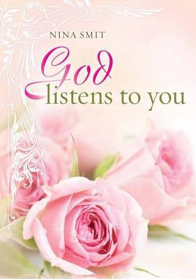 God Listens to You  by  Nina Smit