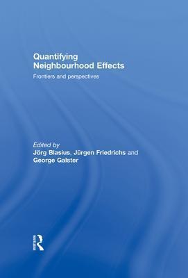 Quantifying Neighbourhood Effects: Frontiers and Perspectives Jörg Blasius