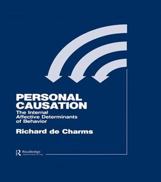 Personal Causation: The Internal Affective Determinants of Behavior R De Charms