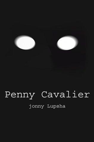 Penny Cavalier  by  jonny T Lupsha