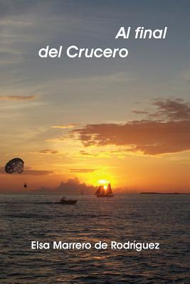 Al Final del Crucero  by  Elsa Marrero De Rodriguez