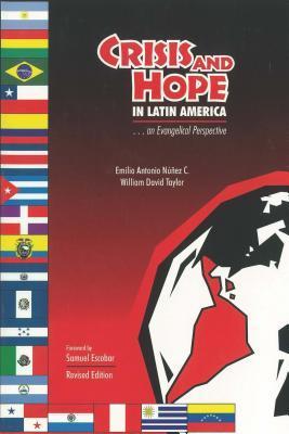 Crisis & Hope in Latin America* Emilio A. Núñez