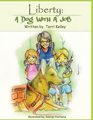 Liberty: A Dog with a Job Terri Kelley