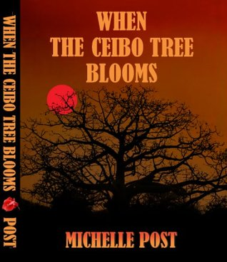When The Ceibo Tree Blooms  by  Michelle Post