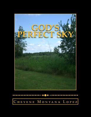 Gods Perfect Sky: Clouds of Open Sky  by  Cheyene Montana Lopez