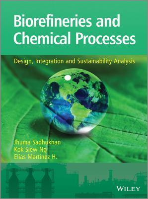 Biorefineries and Chemical Pro Jhuma Sadhukhan