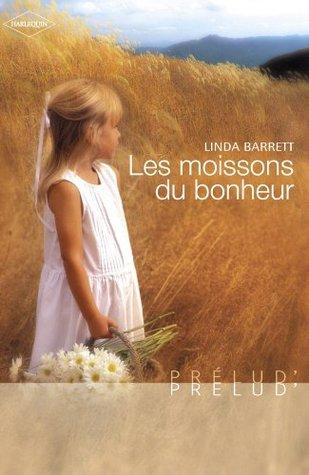 Les moissons du bonheur (Harlequin Prélud 45) Linda Barrett