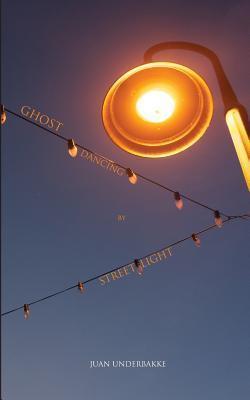 Ghost Dancing  by  Streetlight by Juan Underbakke
