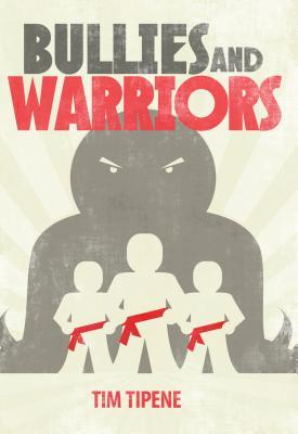 Bullies & Warriors  by  Tim Tipene