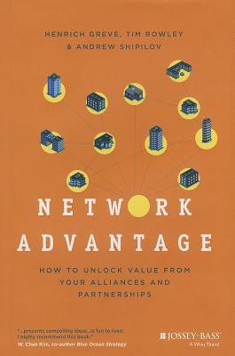 Network Advantage: Leveraging Your Companys Place in the Business Eco-System  by  Heinrich Greve