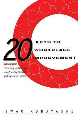 20 Keys to Workplace Improvement Iwao Kobayashi