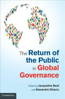 The Return of the Public in Global Governance  by  Jacqueline Best