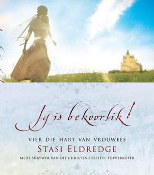 Jy Is Bekoorlik Geskenkboek: Vier Die Hart Van Vrouwees  by  Stasi Eldredge