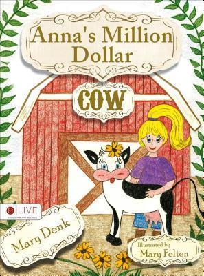 Annas Million Dollar Cow Mary Denk