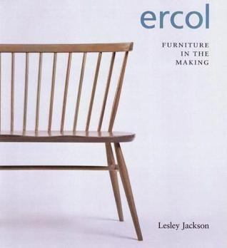 Ercol: Furniture in the Making  by  Lesley Jackson