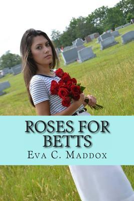 ROSES FOR BETTS  by  Eva Maddox